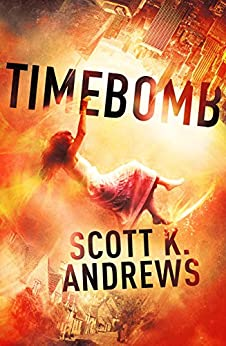 TimeBomb: The TimeBomb Trilogy 1 by [Andrews, Scott K.]