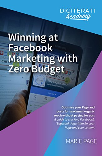 winning-at-facebook-marketing-with-zero-budget-optimise-your-page-and-posts-for-maximum-organic-reac
