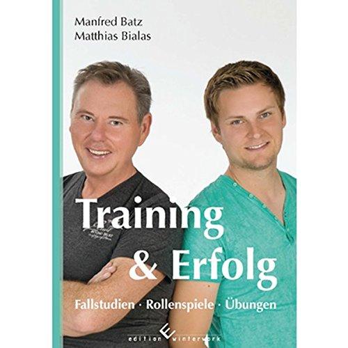 Training & Erfolg: Fallstudien - Rollenspiele - Übungen