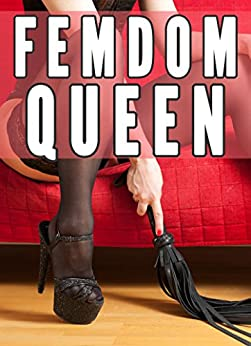 Femdom Queen (Female Domination Society Femdom Whipping CFNM Facesitting) (Femdom Worlds Book 1) (English Edition) par [Wild, Chrissy]
