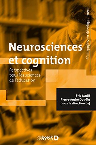 Neurosciences et cognition : Perspectives pour les sciences de l'éducation (Pédagogies en développement)