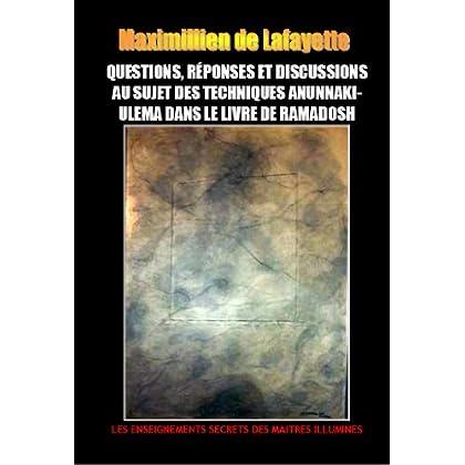 Questions, Réponses et Discussions au Sujet des Techniques Anunnaki-Ulema dans le Livre de Ramadosh