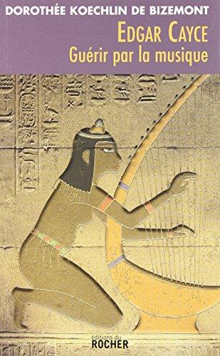 Edgar Cayce : gurir par la musique