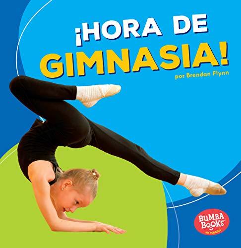 Hora de Gimnasia! (Gymnastics Time!) (Bumba Books en Españolhora de deportes! / Sports Time!)