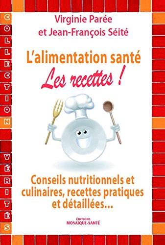 L'alimentation santé : les recettes !