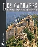Les cathares: et la croisade contre les Albigeois.