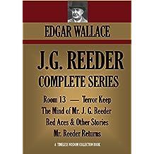 J.G. REEDER COMPLETE SERIES: Room 13, The Mind of Mr. J. G. Reeder, Terror Keep, Red Aces,  Mr. Reeder Returns (Timeless Wisdom Collection Book 1251) (English Edition)