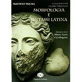Morfologia e sintassi latina. Per i Licei e gli Ist. magistrali