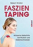 Faszien-Taping: Wirksame Selbsthilfe bei Muskel- und Gelenkschmerzen