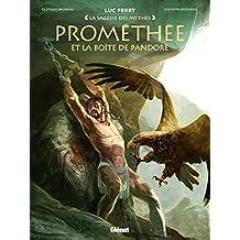 Prométhée et la boite de Pandore (La sagesse des mythes)