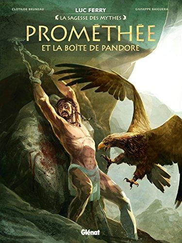 Prométhée et la boite de Pandore (La sagesse des mythes) (French Edition)