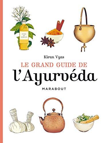 Le grand guide de l'Ayurvéda par Kiran Vyas
