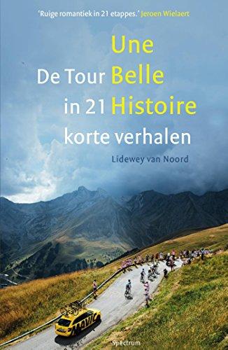 Une belle histoire (Dutch Edition) por Lidewey van Noord