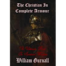 The Christian in Complete Armour (Complete & Unabridged) - The Ultimate Book on Spiritual Warfare