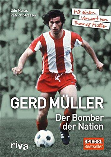 Gerd Müller - Der Bomber der Nation: Mit einem Vorwort von Thomas Müller (Kritischer Raum)