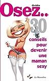 osez 30 conseils pour devenir une maman sexy