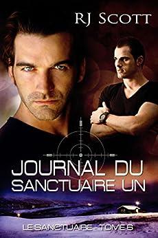 Journal Du Sanctuaire Un (Le Sanctuaire t. 6) (French Edition) by [Scott, RJ]