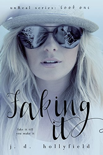 Faking It (UnReal Series Book 1) (English Edition)