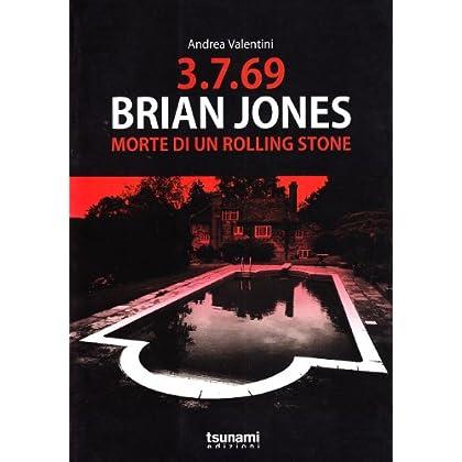3.7.69. Brian Jones. Morte Di Un Rolling Stone