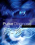 Pulse Diagnosis: A Clinical Guide, 1e