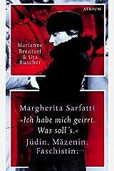 """Margherita Sarfatti: """"Ich habe mich geirrt. Was soll's"""" Jüdin. Mäzenin. Faschistin Gebundene Ausgabe"""
