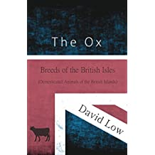 The Ox - Breeds of the British Isles (Domesticated Animals of the British Islands)