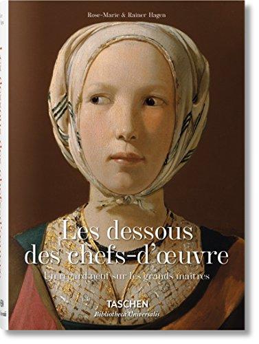 Les dessous des chefs-d'oeuvre : Un regard neuf sur les grands maîtres por Rose-Marie Hagen