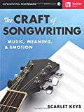 The Craft of Songwriting: Music, Meaning, & Emotion - Includes Downloadable Audio