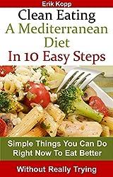 Clean Eating A Mediterranean Diet In 10 Easy Steps