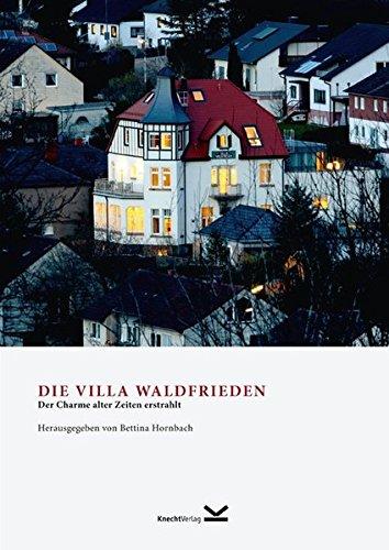 Die Villa Waldfrieden: Der Charme alter Zeiten erstrahlt