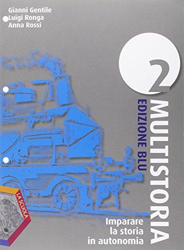 Imparare la storia in autonomia. Ediz. blu. Multistoria. Per la Scuola media: 2