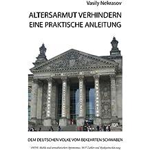 ALTERSARMUT VERHINDERN: Eine Praktische Anleitung: Dem Deutschen Volke vom Bekehrten Schwaben