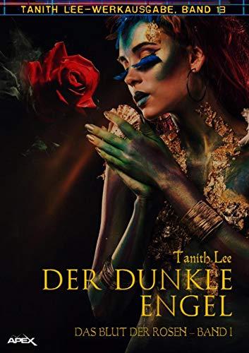 Buchseite und Rezensionen zu 'DER DUNKLE ENGEL - DAS BLUT DER ROSEN I: Tanith-Lee-Werkausgabe, Band 13' von Tanith Lee