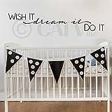 Wish it..dream it..do it.. vinyl wall decal (Black) by Wall Sayings Vinyl Lettering