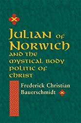 Julian of Norwich and the Mystical Body Politic of Christ (Studies in Spirituality & Theology)
