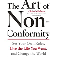 Art of Non-Conformity: Set Your Own Rules, Live the Life You Want, and Change the World (Perigee Book.)