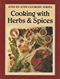 Best Cooking Magazines - Cooking with Herbs and Spices: Step-By-Step Cookery Series Review