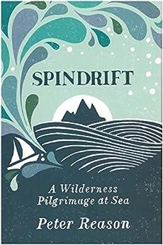 Descargar Epub Gratis Spindrift: A Wilderness Pilgrimage at Sea