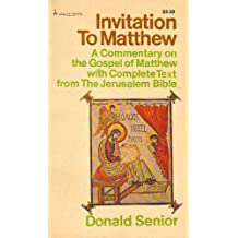 Invitation to Matthew: Commentary on the Gospel of Matthew with Complete Text from the Jerusalem Bible by David Senior (1977-12-01)