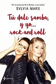 Tú dale samba, y yo... rock and roll par Sylvia Marx