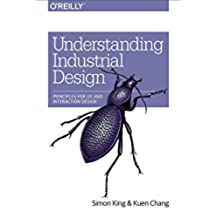 Understanding Industrial Design: Principles for UX and Interaction Design (English Edition)