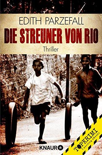 Die Streuner von Rio: Thriller von [Parzefall, Edith]