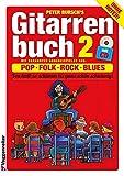 Gitarrenbuch, m. CD-Audio, Bd.2, Mit bekannten Liedbeispielen aus Pop, Folk, Rock und Blues von halb so schlimm bis ganz schön schwierig - Peter Bursch
