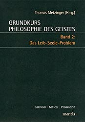 Grundkurs Philosophie des Geistes / Grundkurs Philosophie des Geistes - Band 2: Das Leib-Seele-Problem