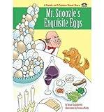 MR. SNOOZLES EXQUISITE EGGS BY CHODAKIEWITZ, SUSAN (AUTHOR)PAPERBACK