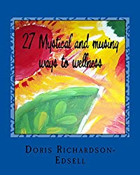 27 Mystical and musing ways to wellness (English Edition)