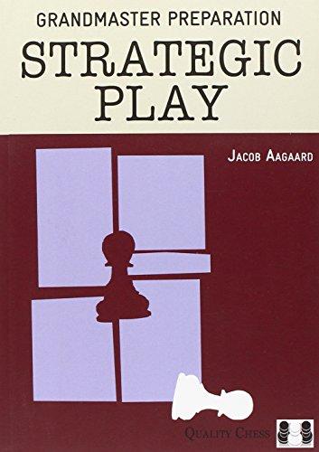 Strategic Play (Grandmaster Preparation) por Grandmaster Jacob Aagaard