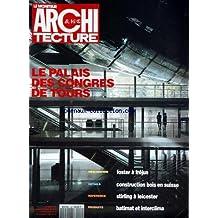 MONITEUR ARCHITECTURE [No 46] du 01/11/1993 - LE PALAIS DES CONGRES DE TOURS - FOSTER A FREJUS - CONSTRUCTION BOIS EN SUISSE - STIRLING A LEICESTER - BATIMAT ET INTERCLIMA -