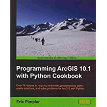 [Programming ArcGIS 10.1 with Python Cookbook] (By: Eric Pimpler) [published: March, 2013]