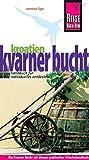 Kroatien: Kvarner Bucht: Handbuch für individuelles Entdecken (Reiseführer)